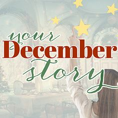 Your December Story | Storytelling for the Holiday