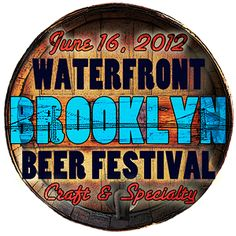 Brooklyn Waterfront Beer Festival - June 16
