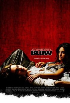 Blow: The story of George Jung, the man who established the American cocaine market in the 1970s. Based on a true story, starring Johnny Depp and Penelope Cruz