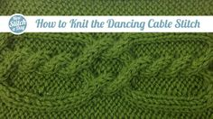 How to Knit the Dancing Cable Stitch