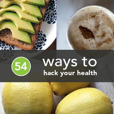 Great stuff from Greatist! 54 Unexpected Ways to Hack Your Health