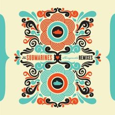 Album artwork for The Submarines-- love the graphics