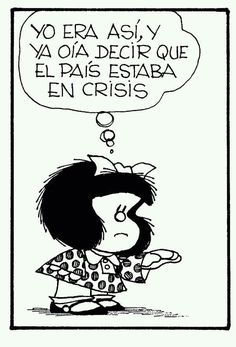 Asi de pequeña mafaldita, mafalda, las crisi, cita célebr, humor, frase, crisi eterna, de pequeña, la crisi