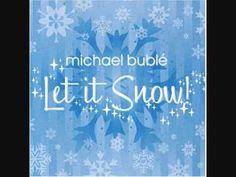 Let it Snow - Michael Buble