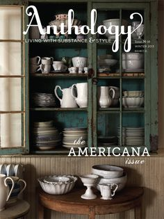 Anthology Magazine Issue No.10. John Derian's home photographed by Seth Smoot.