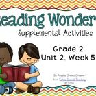 Reading Wonders 2nd Grade Unit 2, Week 5 This 91-page unit is a supplement for the Reading Wonders series Grade 2 Unit 2, Week 5. I wanted activi...