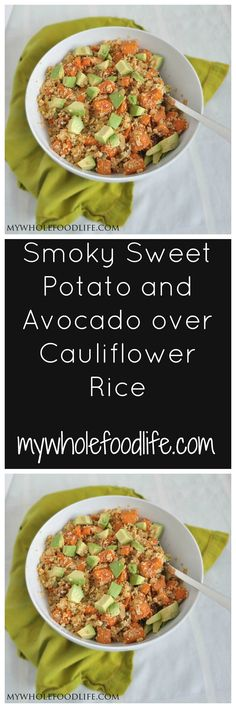 Smoky Sweet Potatoes and Avocado with Cauliflower Rice.  A delicious and filling grain free, lower carb meal.  My new favorite recipe!  #vegan #glutenfree #paleo #healthyrecipe