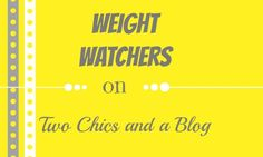 Weight Watchers on Two Chics and a Blog