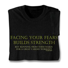 Facing Your Fears Shirts