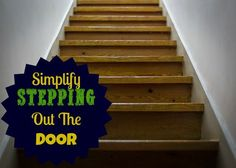 Organizing Life with Less: Simplify Stepping Out The Door
