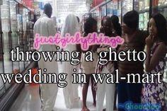 Ghetto Walmart wedding