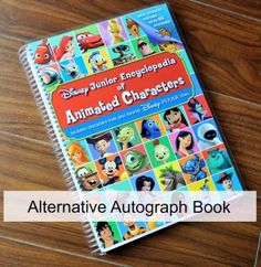DIY Disney Autograph Book - get the character encyclopedia, get it spiral bound at Staples, and have characters sign on their page!