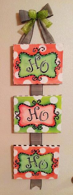 Beautiful hand-painted wall art!  It's beginning to look a lot like Christmas!    Christmas Holiday HO HO HO Canvas Original Handpainted Acrylic 3 Piece Wall or Door Hanger Decoration. $35.00, via Etsy.