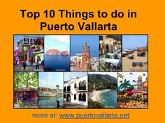 top-10-things-to-do-in-puerto-vallarta by puertovallarta via Slideshare www.puertovallarta.net #vallarta #puertovallarta #mexico