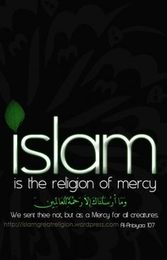 Islam is the religion of mercy