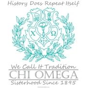 History does repeat itself, Chi Omegas call it tradition <3