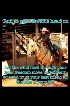 Barrel racing quote! Can't have enough!