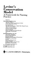 Levine's conservation model: a framework for nursing practice by Karen Moore Schaefer, Jane Benson Pond, Myra E. Levine, and Jacqueline Fawcett