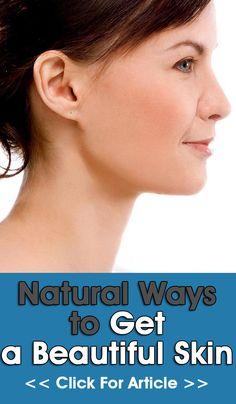 Natural Ways to Get a Beautiful Skin