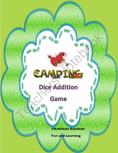 FREE Camping Dice and Addition Game   from Fun and Learning on TeachersNotebook.com -  (4 pages)  - Children practice addition and number recognition as they play this game.