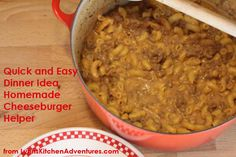 Homemade Cheeseburger Helper- Quick and Easy Dinner!