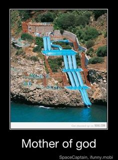 Mother of God!  Im so terrified of a regular old waterslide. lol.