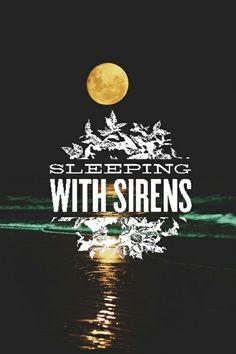 Sleeping With Sirens.