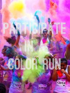 Participate in a color run or color party!!!! @Gilda Valladares