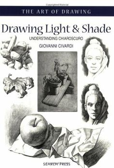 Drawing Light and Shade: Understanding Chiaroscuro (Art of Drawing) by Giovanni Civardi. $12.26. Publisher: Search Press (August 1, 2006). Author: Giovanni Civardi. Series - Art of Drawing. Publication: August 1, 2006. Save 32%!