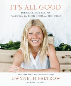 Gwyneth put together some great recipes for this book!