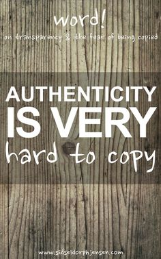 Word! On transparency & the fear of being copied: Authenticity is VERY hard to copy!