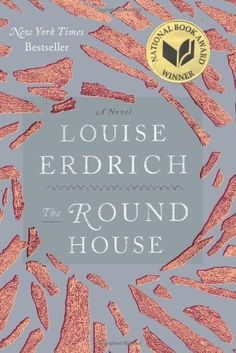 The Round House by Louise Erdrich. $15.70. 336 pages. Author: Louise Erdrich. Publisher: Harper; First Edition edition (October 2, 2012)