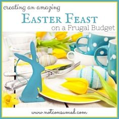 Create an amazing easter feast for less than $12!! You can do this, too!