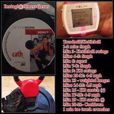 3:25/14: Cathe's afterburn + 20 min treadmill/Kettlebell HIIT