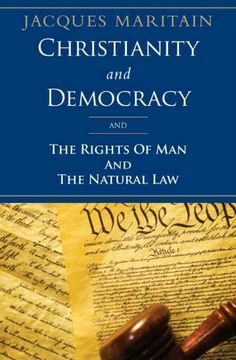 Christianity and Democracy by Jacques Maritain. $12.34. Publisher: Ignatius Press (February 17, 2012). Author: Jacques Maritain. 195 pages