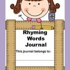 FREE---This rhyming journal is for all students in your class. Students will demonstrate understanding of word relationships, and recognize and produce rhyming word families. This journal will help your students build their phonological awareness. There is a cover page for both girls and boys. Print and let the students make a personalized rhyming dictionary. Common Core Standards were used in creating this teacher resource.