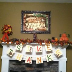 Cute way to decorate your mantel for thanksgiving