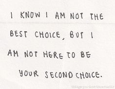 feeling second best, best choice quotes, second best quotes, exact, being second choice