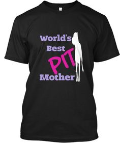 World's Best PIT Mother | Teespring