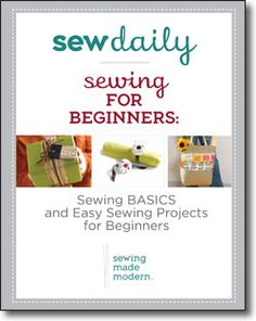 Learn to sew and get all three free easy sewing projects when you download your free eBook today!
