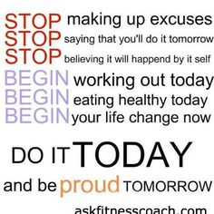 Do it today and be proud tomorrow!
