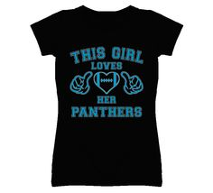 This Girl Loves Her Carolina Panthers by SouthBeachTShirts on Etsy, $18.95