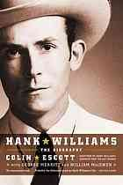 Hank Williams : the biography by Colin Escott
