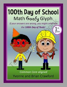 100th Day of School Math Goofy Glyph (1st Grade Common Core) from Yvonne Crawford on TeachersNotebook.com -  (24 pages)  - 100th Day of School Math Goofy Glyph is an activity where students can hone their abilities in mathematics while putting together a fun art project that you can showcase on your classroom wall. Whether your students answer the questions right or wrong wil