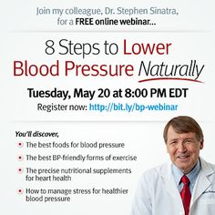I encourage you to join my colleague Dr. Stephen Sinatra for a POWERFUL webinar on lowering blood pressure naturally.