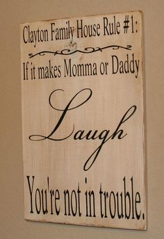 House Rule No. 1 Sign, Distressed Wall Decor, Custom Wood Sign, Typography Word Art - If It Makes Mom And Dad Laugh