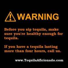 tequila, warning, sip wisely
