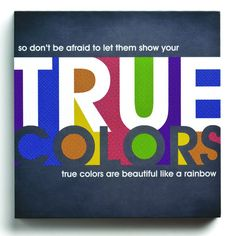 Demdaco Lyricology True Colors Wall Art - So, don't be afraid to let them show; your true colors. True colors are beautiful, like a rainbow