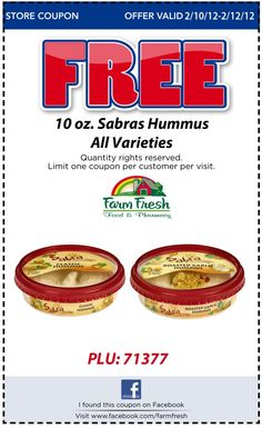 FREE 10 oz. Sabras Hummus - All Varieties with coupon this weekend only! Click on the coupon to download or print and redeem at any Farm Fresh location Friday, 02/10/12 through Sunday, 02/12/12. One coupon per person please.