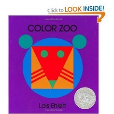 Color Zoo by Lois Ehlert--Simple shapes to create animals.